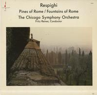 Reiner, Chicago Symphony Orchestra - Respighi: Pines Of Rome,Fountains of Rome