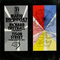 David Gilbert - Mario Davidovsky: Infelxions, Chacona--Richard Trythall: Coincidences--Tison Street: String Quartet-1972