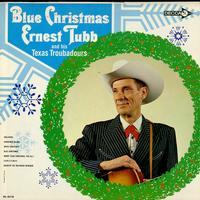 Ernest Tubbs Fabulous Texas Troubadours - Blue Christmas