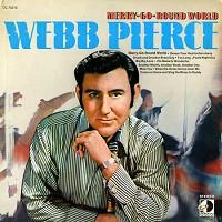 Webb Pierce - Merry Go-Round World
