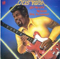 Otis Rush - So Many Roads: Live, In Concert