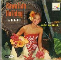 Jack La Delle - Hawaiian Holiday In Hi-Fi