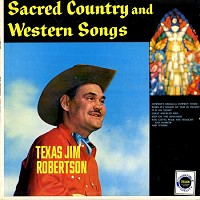Texas Jim Robertson - Sacred Country and Western Songs/m - -