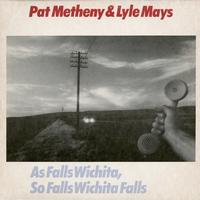 Pat Metheny Group - As Falls Wichita, So Falls Wichita Falls