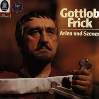 Gottlob Frick - Arien und Szenen