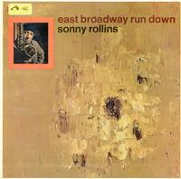 Sonny Rollins-East Broadway Rundown