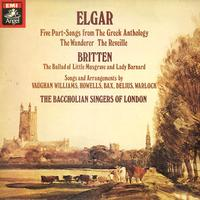 The Baccholian Singers of London - Elgar: Five Part-Songs from The Greek Anthology etc.