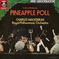 Sir Charles Mackerras, Royal Philharmonic Orchestra - Sullivan- Mackerras: Pineapple Poll