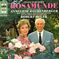 Rothenberger, Heger, Bavarian Radio Symphony Orchestra and Choir - Schubert: Rosamunde