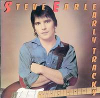 Steve Earle - Early Tracks *Topper Collection