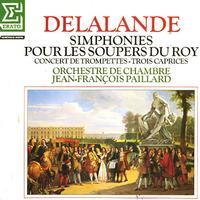 Paillard Chamber Orchestra - Delalande: Simphonies pour les Soupers du Roy