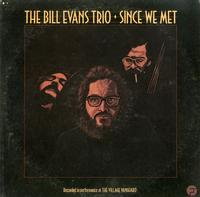 The Bill Evans Trio-Since We Met