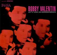 Bobby Valentin - Let's Turn On-Arrebatarnos