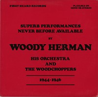 Woody Herman - His Orchestra and The Woodchoppers 1944-1946