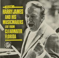 Harry James - Live From Clearwater, Florida Vol.1
