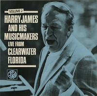 Harry James - Live From Clearwater, Florida Vol.2