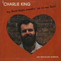 Charlie King - My Heart Keeps Sneakin' Up On My Head