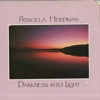 Priscilla Herdman - Darkness Into Light