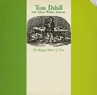 Tom Dahill with Glenn Walker Johnson - The Ragged Hank Of Yarn