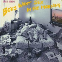 Uncle Bonsai - Boys Want Sex In The Morning /promo cut corner