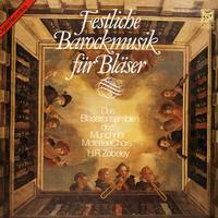 Zobeley,Das Blaserensemble des Munchner MotettenChors - Festliche Barockmusik fur Blaser