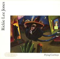 Rickie Lee Jones - Flying Cowboys