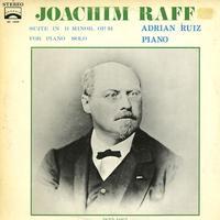 Adrian Ruiz - Raff: Suite in D minor, Op. 91 for Piano Solo