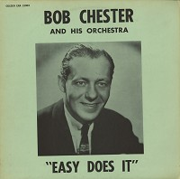 Bob Chester and His Orch. - Easy Does it