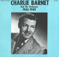 Charlie Barnet - Charlie Barnet And His Orch. 1944-1949
