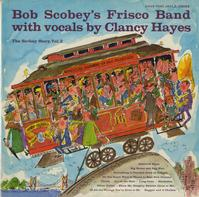 Bob Scobey's Frisco Jazz Band featuring Clancy Hayes - The Scobey Story Vol. 2