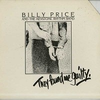 Billy Price And The Keystone Rhythm Band - They Found Me Guilty