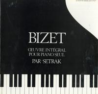 Bizet, Par Setrak - Oeuvre Integral Pour Piano Seul