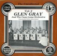 Glen Gray and The Casa Loma Orch. - The Uncollected Vol. 2 1943-1946