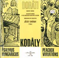 Simandy, Kodaly, Hungarian State Orchestra, Budapest Chorus, Children's Chorus Of Radio/TV - Dorati: Psalmus Hungaricus, Op. 13--Peacock Variations
