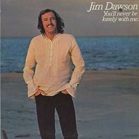Jim Dawson - You'll Never Be Lonely With Me /promo hole