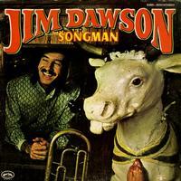 Jim Dawson - Songman