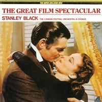 Stanley Black, The London Festival Orchestra and Chorus - The Great Film Spectacular
