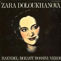 Zara Doloukhanova - Haendel, Mozart, Rossini, Verdi