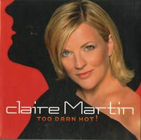 Claire Martin-Too Darn Hot!