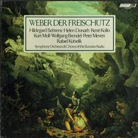 Behrens, Kubelik, Bavarian Radio Symphony Orchestra and Chorus - Weber: Der Freischutz