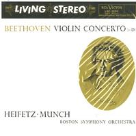 Heifetz, Munch, Boston Symphony Orchestra - Beethoven: Violin Concerto in D