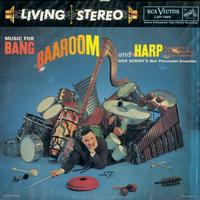 Dick Schory - Music For Bang Baa-Room and Harp