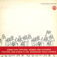 The Whikehart Chorale - Poulenc and Kodaly: Songs for Tipplers, Monks and Patriots