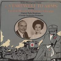 Original Radio Broadcast - A Farewell To Arms - Fredric March & Florence Eldridge
