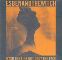 Esben and The Witch-Wash The Sins Not Only The Face