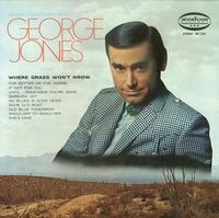 George Jones - George Jones Sings Where Grass Won't Grow
