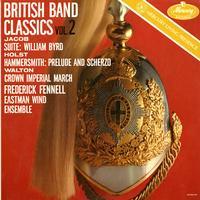 Fennell, Eastman Wind Ensemble - British Band Classics Vol. 2