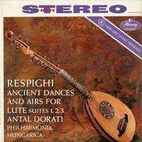 Antal Dorati/Philharmonia Hungarica-Respighi: Ancient Dances And Airs...