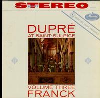 Marcel Dupre-Dupre At Saint-Slupice: Volume Three; Franck
