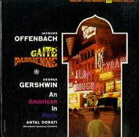 Antal Dorati/Minneapolis Symphony Orchestra-Offenbach: Gaite Parisienne--Gershwin: An American In Paris